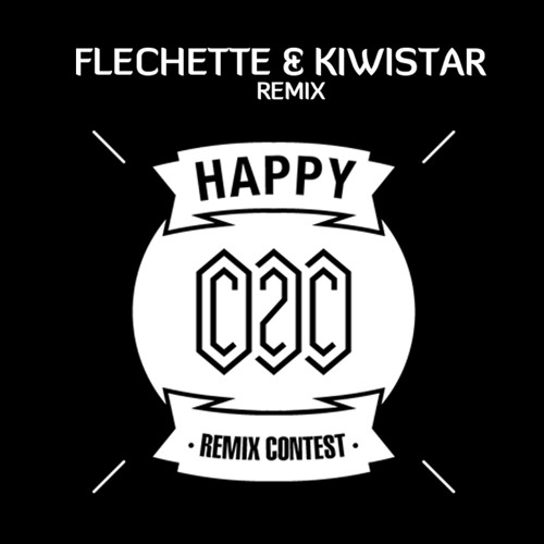 C2C - Happy Ft. D.Martin (Flechette & Kiwistar Remix)