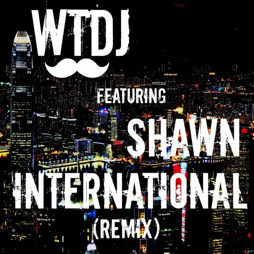 WTDJ | INTERNATIONAL REMIX [MCU Records]