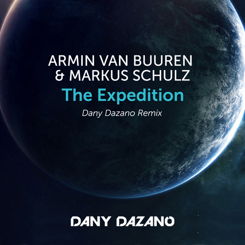 Armin Van Buuren & Markus Schulz - The Expedition (Dany Dazano Remix)