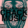 Keatsa & JakexTail - Crack Music (Prod. by Jahlil Beats)