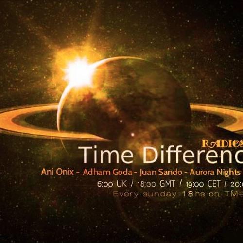 Ani Onix : Time Differences  075 on Tm-Radio [ 28.4.2013]