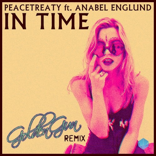 PeaceTreaty ft. Anabel Englund - In Time (GoldenGun remix)