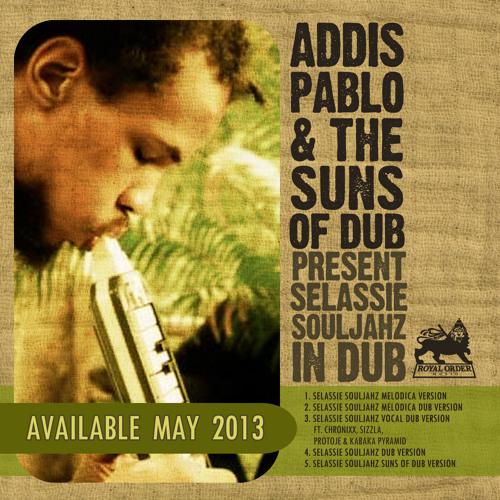 ANOTHER DAVID RODIGAN PREMIERE! SELASSIE SOULJAHZ MELODICA DUB by ADDIS PABLO & THE SUNS OF DUB!