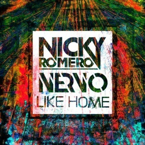 Nicky Romero ft. NERVO - Like Home (Harystar & Sapier Project Remix)