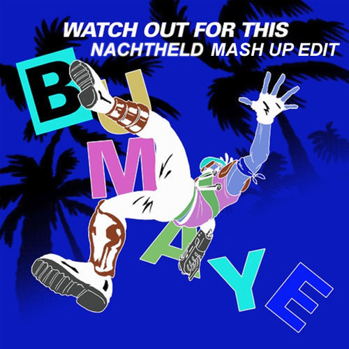 Major Lazer - Watch Out For This (Bumaye) (Nachtheld Mash Up Edit)