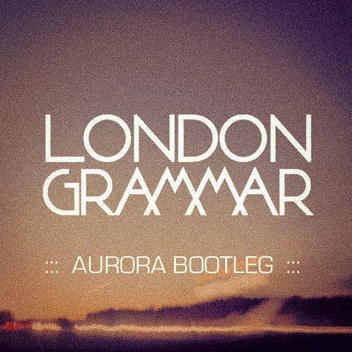 London Grammar - Wasting My Young Years (Aurora Bootleg Remix)