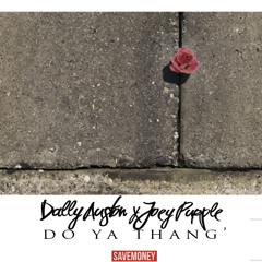 Do Ya' Thang |ft. Dally Auston x Joey Purp [Prod. OnGaud]