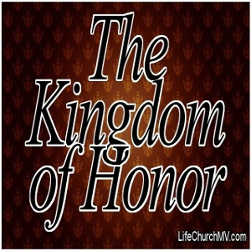 04-28-2013   The Kingdom of Honor