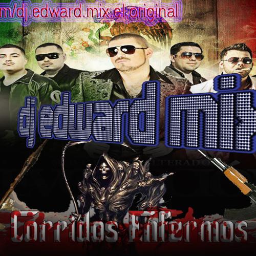 ...:::Corridos encabronados:::... (2013) ...:::dj edward mix:::...