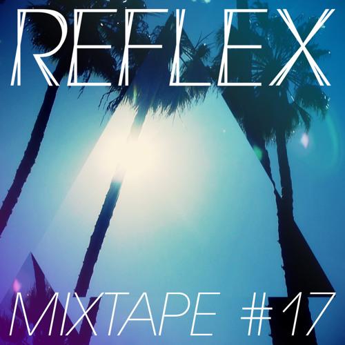 REFLEX Mixtape #17