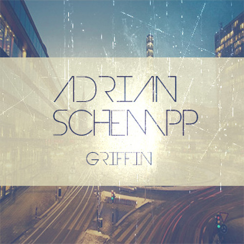 Griffin (Original mix) by Adrian Schempp *OUT NOW ON SPOTIFY*