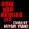How You Remind Me Cover by Hitori Yuuki/Joanne Bendana