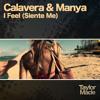 Calavera & Manya - I Feel (Siente Me) (Radio Edit)