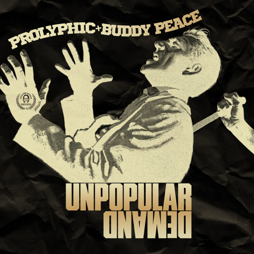 """UNPOPULAR DEMAND"" - Prolyphic & Buddy Peace, WORKING MAN LP"