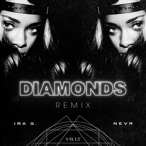 Diamonds (Ira G. x NEVR Remix)