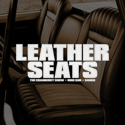 Leather Seats ft Mod Sun (Produced by Sango)