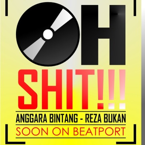 OH SHITTTT!! (PREVIEW) Anggara bintang feat Reza Bukan