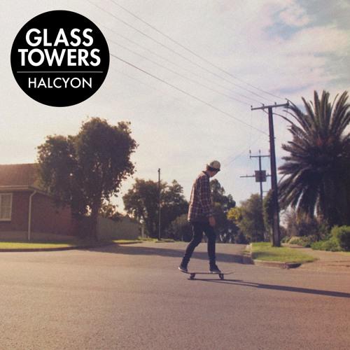 Glass Towers - Halcyon