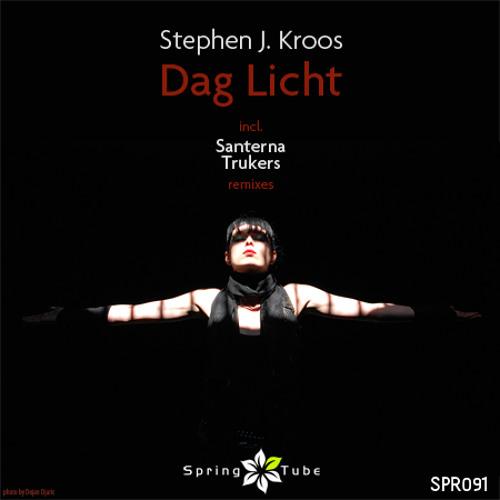 Stephen J. Kroos - Dag Licht (Santerna Deep Mix)