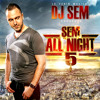 DJ SEM FEAT YOUNESS & ALEX MICA - DALINDA (SEM ALL NIGHT 5) mp3