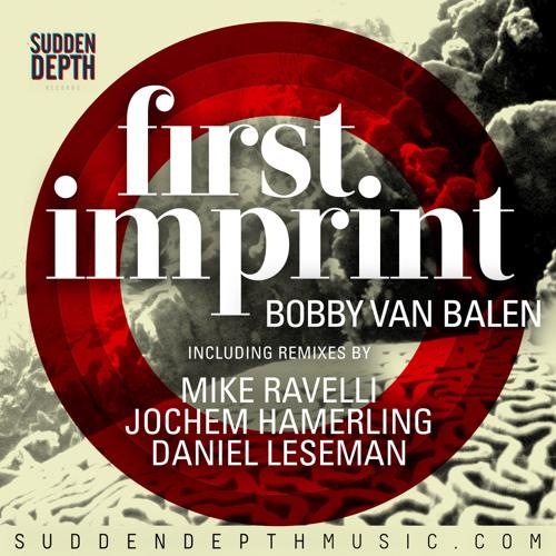 Bobby van Balen - First Imprint (Incl. remixes) [SD001]