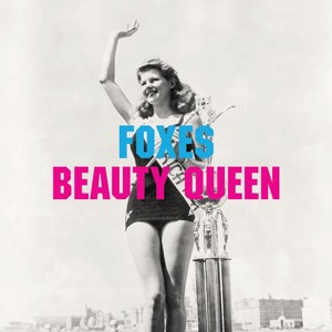 Foxes – Beauty Queen