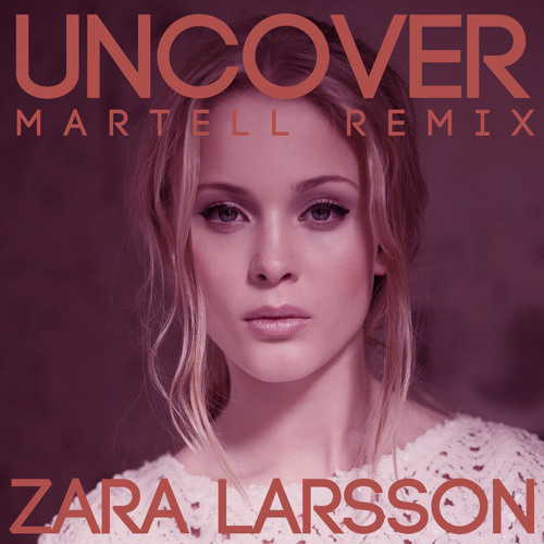 Zara Larsson Uncover Martell Remix Free Download By Peepu Recordings