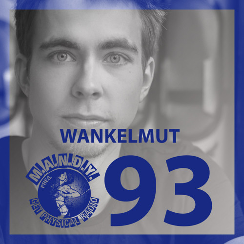 Get Physical Radio Show #93 mixed by Wankelmut