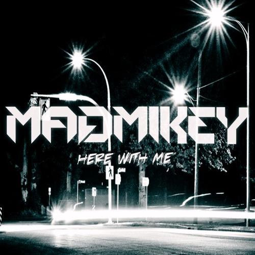 MadMikey - Here With Me [Free Download]