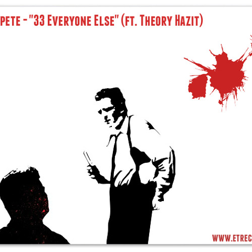 Soulpete - 33 Everyone Else (ft. Theory Hazit)