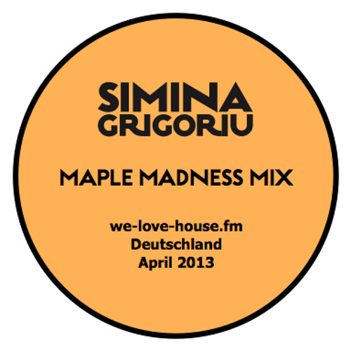 Simina Grigoriu - MAPLE MADNESS Mix