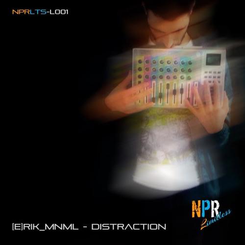 [e]rik_MnMl - Distraction [NPR Limitless] 128 K