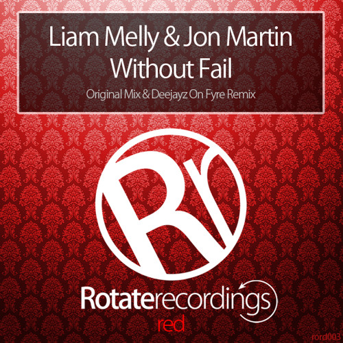 Liam Melly & Jon Martin - Without Fail (Deejayz On Fyre Remix)
