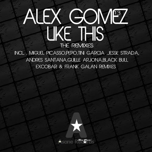 Alex Gomez Like This (Miguel Picasso Astro Remix)