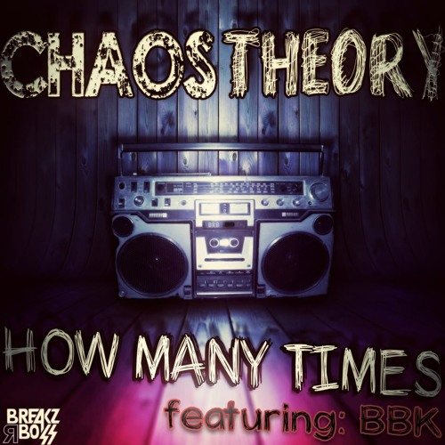 How Many Times - Chaos Theory Ft BBK (Original Mix) *OUT NOW ON BEATPORT*