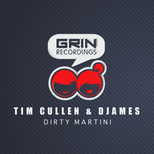 Tim Cullen & DJames - Dirty Martini [Grin Recordings] | **OUT NOW**