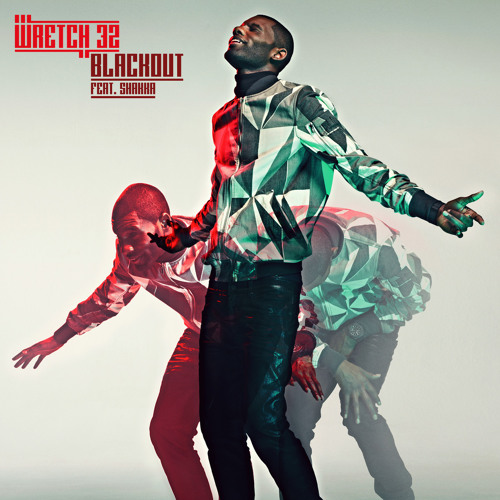WRETCH 32 FEAT. SHAKKA - BLACKOUT (AMTRAC REMIX)