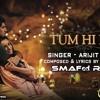 Aashiqui 2 - Tum Hi Ho (SMAFed Remix)