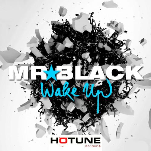 Mr.Black - Wake Up (Original Club Mix) - OUT NOW!