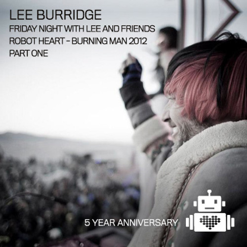 Lee Burridge on Robot Heart, Burning Man 2012 Part One