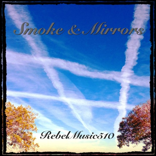 SMOKE & MIRRORS (Free Deep House Mix by RM510)