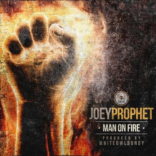 Joey Prophet - Man On Fire
