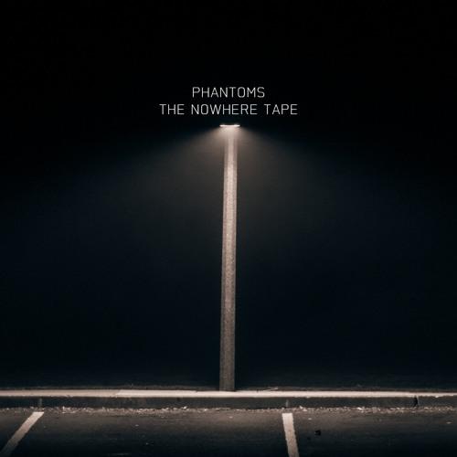 Phantoms - The Nowhere Tape
