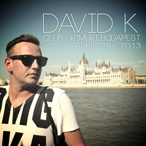 David K. Live @ Club Urimuri Budapest [April 26th 2013]