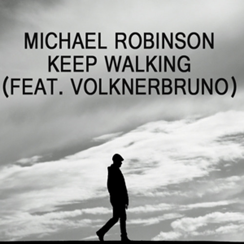 Michael Robinson - Keep Walking (Feat. Volknerbruno)
