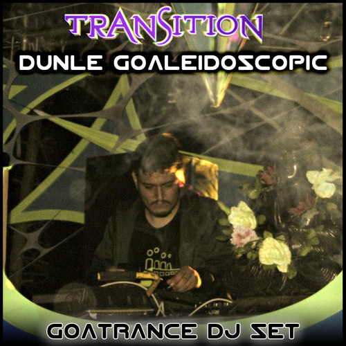 TRANSITION FESTIVAL 2013 - Dunle Goaleidoscopic DjSet