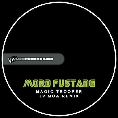 Mord Fustang - Magic Trooper (Jp.Moa Remix)