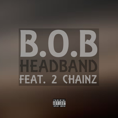 B.o.B - Headband (Feat. 2 Chainz)