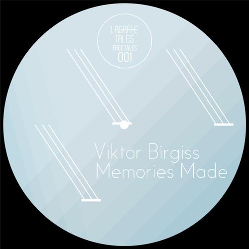 Viktor Birgiss - Memories Made (Original Mix) - FREE TALES 001