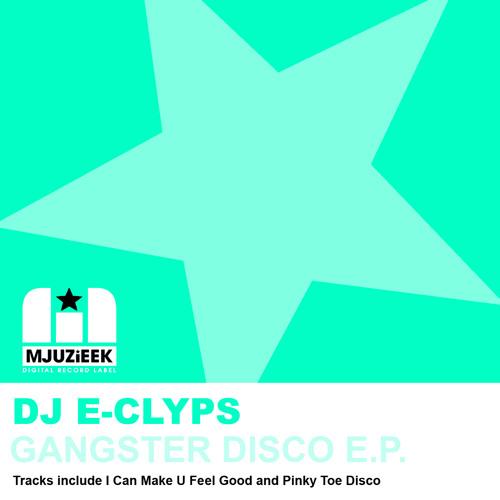 """DJ E-Clyps """"Pinky Toe Disco"""""""